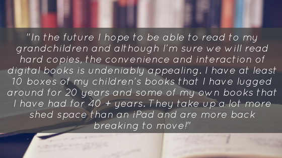 In the future I hope to be able to read to my grandchildren and although I'm sure we will read hard copies, the convenience and interaction of digital books is undeniably appealing.