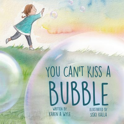 You Can't Kiss A Bubble